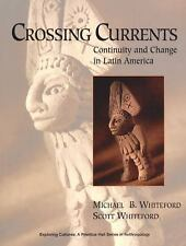 NEW Crossing Currents: Continuity and Change in Latin America ~ Whiteford, Micha