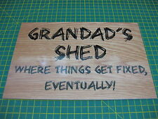 FUN NOVELTY SHED SIGN * GRANDADS SHED, WHERE THINGS GET FIXED *  oak effect