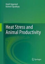 Heat Stress and Animal Productivity by Anjali Aggarwal and Ramesh Upadhyay...
