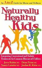 Naturally Healthy Kids: Integrating Conventional and Holistic Treatments for Com