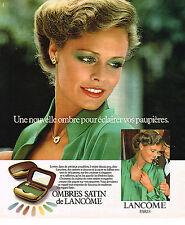 PUBLICITE ADVERTISING 064  1978  OMBRES SATIN  cosmétiques LANCOME