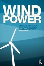 Wind Power : The Battle for Control of a Global Industry by Ben Backwell...