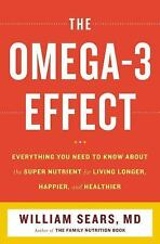 The Omega-3 Effect : Everything You Need to Know about the Supernutrient for..