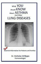 what you should know about asthma and other lung diseases: Essential informatio