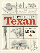 How to Be a Texan: The Manual by Andrea Valdez Hardcover Book (English)