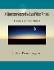 10 Classroom Games (Black and White Version) : Phases of the Moon by John...