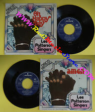 LP 45 7'' LEE PATTERSON SINGERS Oh happy day Amen 1974 italy no cd mc dvd *