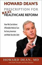 Howard Dean's Prescription for Real Healthcare Reform: How We Can Achieve Afford