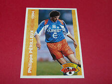 P. PERILLEUX MONTPELLIER HERAULT SC MHSC MOSSON FRANCE FOOTBALL CARD PANINI 1994