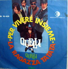 """QUELLI - ITALY BEAT - LA RAGAZZA TA TA TA - PER VIVERE INSIEME - 7"""" ORIGINALE"""