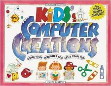 Kids' Computer Creations Using Your Computer for Art and Craft Fun Activities