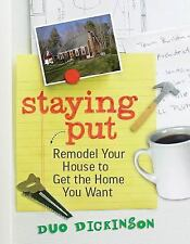 Staying Put: Remodel Your House to Get the Home You Want-ExLibrary