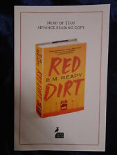 RED DIRT by E M REAPY - HEAD OF ZEUS 2016 - UK POST £3.25 - P/B *PROOF*