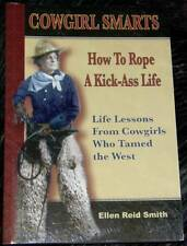 Cowgirl Smarts How To Rope A Kick Ass Life Life Lessons Paperback Book Smith