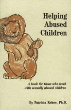 Children's Safety and Abuse Prevention: Helping Abused Children : A Book for...