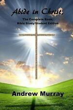 Abide in Christ, the Complete Book: Bible Study/Student Edition : (Andrew...