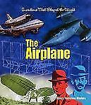 The Airplane (Inventions That Shaped the World)-ExLibrary