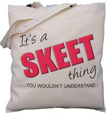 It's a SKEET thing - you wouldn't understand - Natural Cotton Shoulder Bag