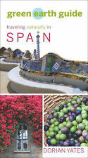 Green Earth Guide: Traveling Naturally in Spain, Yates, Dorian, New Book