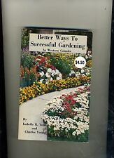 BETTER WAYS TO SUCCESSFUL GARDENING-IN WESTERN CANADA. YOUNG. 1978. 4TH. NR FN