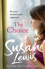 The Choice £6.99 Susan Lewis Book 99p I COMBINE POSTAGE - PLEASE TAKE A LOOK