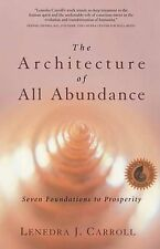 The Architecture of All Abundance: Spirit in the Material World by Lenedra...