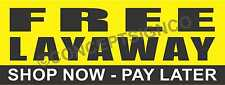3'X8' FREE LAYAWAY BANNER Outdoor Sign LARGE Shop Now Pay Later Buy Available