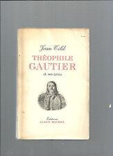 Théophile Gautier et ses amis Jean Tild Editions Albin Michel 1951 REF E35