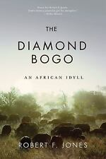The Diamond Bogo : An African Idyll by Robert F. Jones (2016, Paperback)