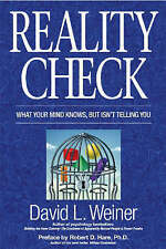 Reality Check: What Your Mind Knows, But Isn't Telling You by David L. Weiner...