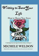 Writing to Save Your Life: How to Honor Your Story