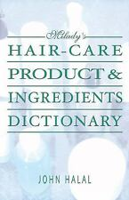 Hair Care Product and Ingredients Dictionary (Milady's Hair Care Product Ingredi