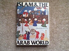 ISLAM AND THE ARAB WORLD EDITED BY BERNARD LEWIS