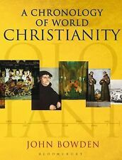 A Chronology of World Christianity by John Bowden (2008, Hardcover)