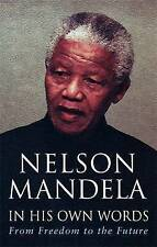 In His Own Words: From Freedom to the Future - Nelson Mandela - Acceptable - ...