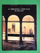 La biblioteca comunale di Milano - Pietro Florio ed.Palazzo Sormani 1986