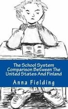 The School System Comparison Between the United States and Finland : What Are...