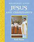 Jesus and Christianity (Religious Lives), Nason, Ruth, Good Condition Book