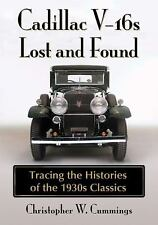 Cadillac V-16s Lost and Found : Tracing the Histories of the 1930s Classics...