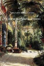 Canzoni Da un Giardino D'Inverno by Anna Luisa Manca Carosio (2014, Paperback)