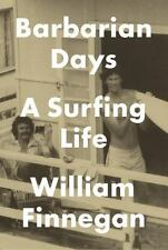 Barbarian Days: A Surfing Life by Finnegan, William Surfers