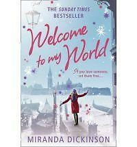 2010 WELCOME TO MY WORLD by MIRANDA DICKINSON