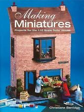 Making Miniatures: Projects for the 112 Scale Dolls' House-ExLibrary