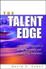 The Talent Edge: A Behavioral Approach to Hiring, Developing, and Keeping Top Pe