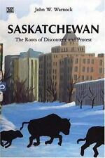 Saskatchewan: The Roots of Discontent and Protest