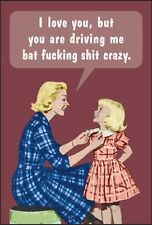 I Love You, But You Are Driving Me Bat... Funny fridge magnet (ep)