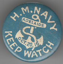 "WW1 South Australia 1916 H M Navy Adelaide ""Keep Watch"" 32mm badge"