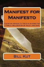Manifest for Manifesto : Clear or Obvious to the Eye or Mind for a Public...