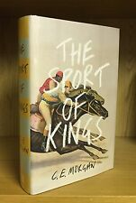 The Sport Of Kings - C. E. Morgan *Signed & Numbered 137/750* Bailey's Shortlist