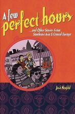 A Few Perfect Hours ... and Other Stories from Southeast Asia and Cent-ExLibrary